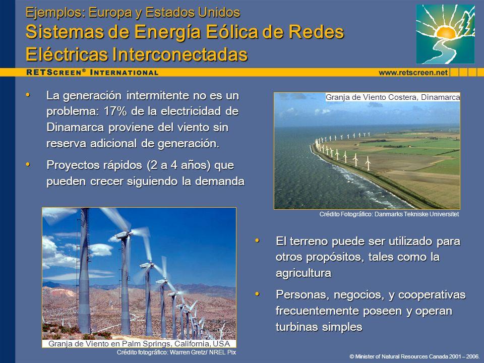 © Minister of Natural Resources Canada 2001 – 2006. Ejemplos: Europa y Estados Unidos Sistemas de Energía Eólica de Redes Eléctricas Interconectadas L