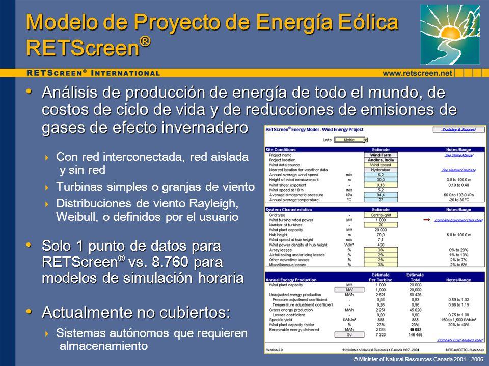 © Minister of Natural Resources Canada 2001 – 2006. Modelo de Proyecto de Energía Eólica RETScreen ® Análisis de producción de energía de todo el mund
