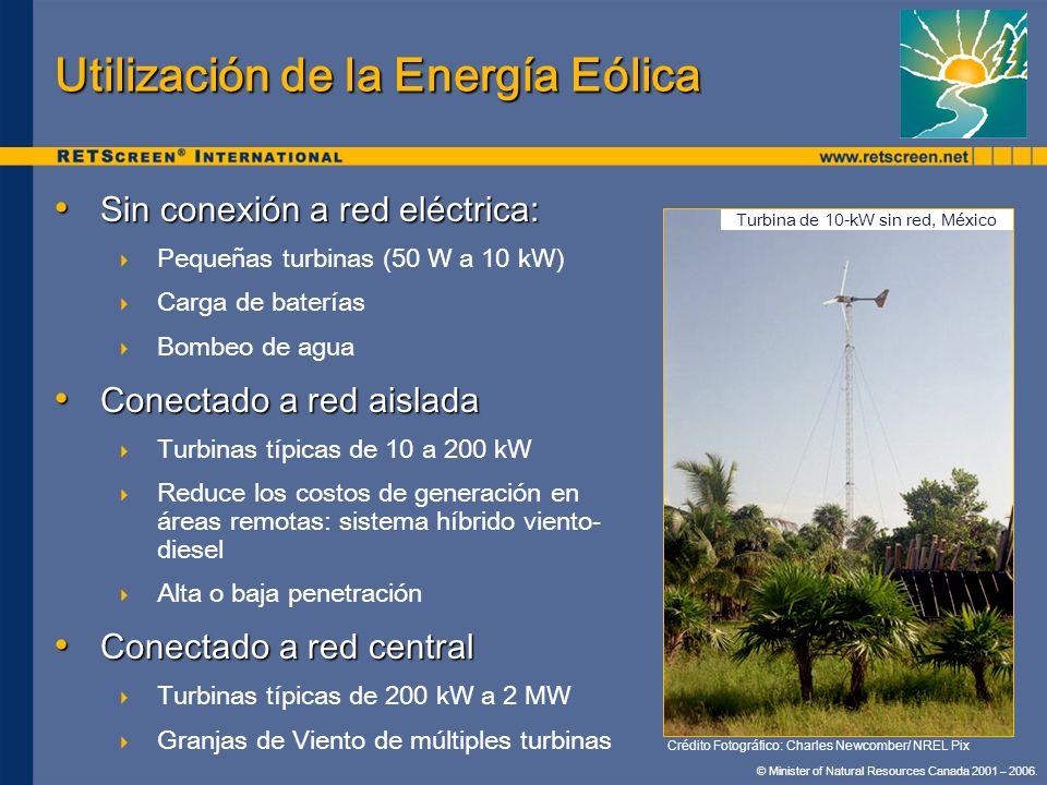 © Minister of Natural Resources Canada 2001 – 2006. Utilización de la Energía Eólica Sin conexión a red eléctrica: Sin conexión a red eléctrica: Peque