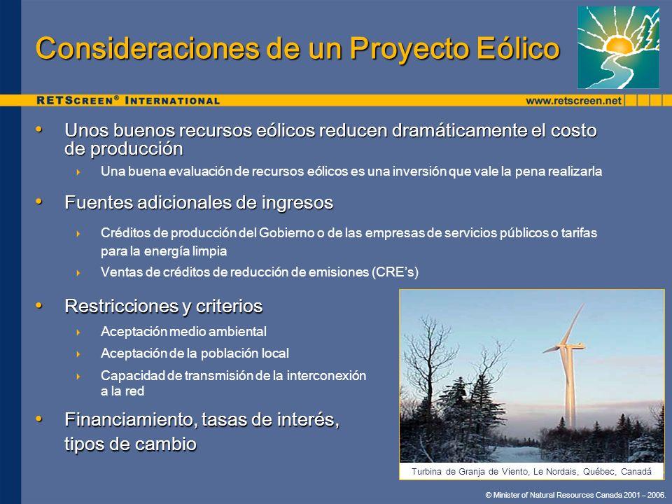 © Minister of Natural Resources Canada 2001 – 2006. Consideraciones de un Proyecto Eólico Restricciones y criterios Restricciones y criterios Aceptaci