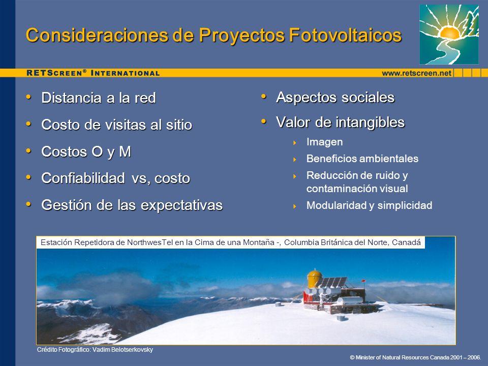 © Minister of Natural Resources Canada 2001 – 2006. Consideraciones de Proyectos Fotovoltaicos Distancia a la red Distancia a la red Costo de visitas