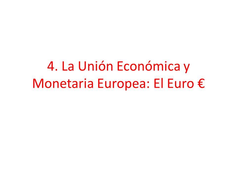 4. La Unión Económica y Monetaria Europea: El Euro