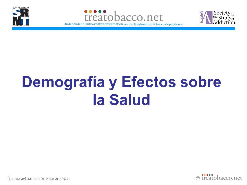 Última actualización Febrero 2011 Demografía y Efectos sobre la Salud Revised 05/06