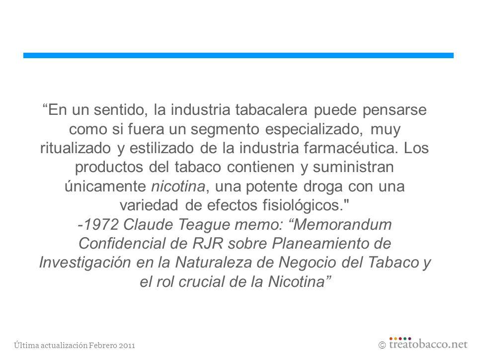 Última actualización Febrero 2011 En un sentido, la industria tabacalera puede pensarse como si fuera un segmento especializado, muy ritualizado y est