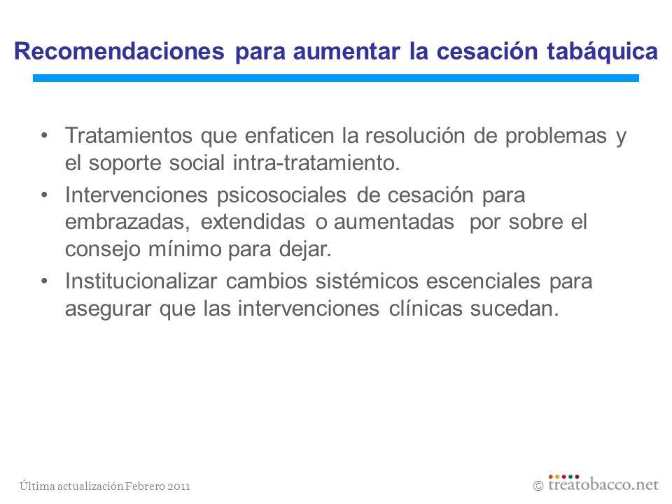 Última actualización Febrero 2011 Tratamientos que enfaticen la resolución de problemas y el soporte social intra-tratamiento. Intervenciones psicosoc
