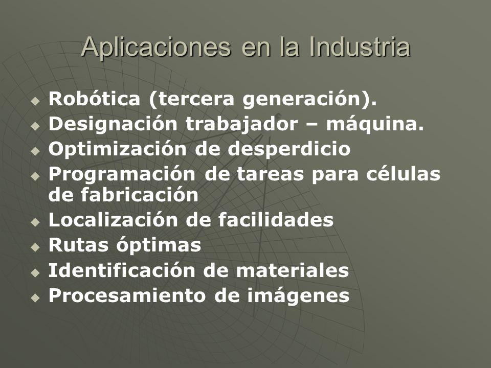 Aplicaciones en la Industria Robótica (tercera generación). Designación trabajador – máquina. Optimización de desperdicio Programación de tareas para