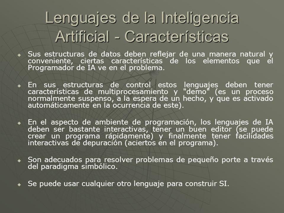 Lenguajes de la Inteligencia Artificial - Características Sus estructuras de datos deben reflejar de una manera natural y conveniente, ciertas caracte