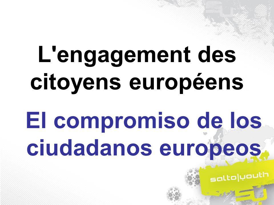 L engagement des citoyens européens El compromiso de los ciudadanos europeos