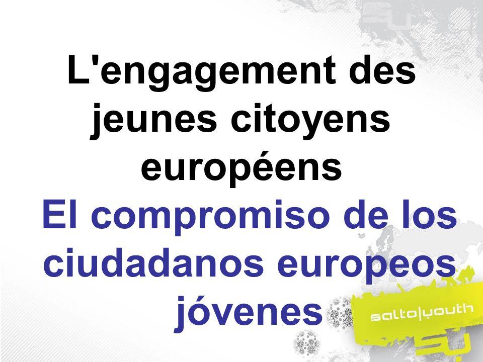L engagement des jeunes citoyens européens El compromiso de los ciudadanos europeos jóvenes