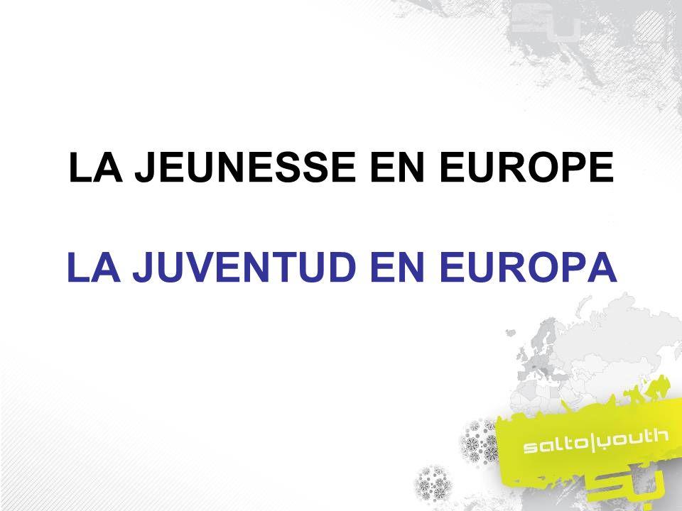 LA JEUNESSE EN EUROPE LA JUVENTUD EN EUROPA