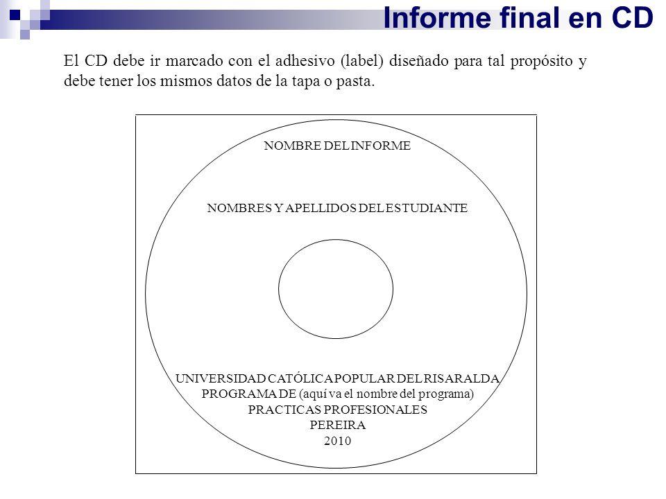 Informe final en CD NOMBRE DEL INFORME NOMBRES Y APELLIDOS DEL ESTUDIANTE UNIVERSIDAD CATÓLICA POPULAR DEL RISARALDA PROGRAMA DE (aquí va el nombre de