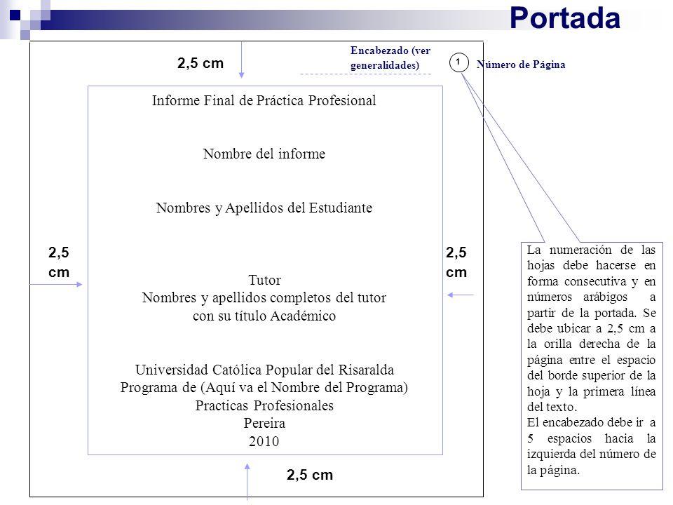 Portada 2,5 cm Informe Final de Práctica Profesional Nombre del informe Nombres y Apellidos del Estudiante Tutor Nombres y apellidos completos del tut