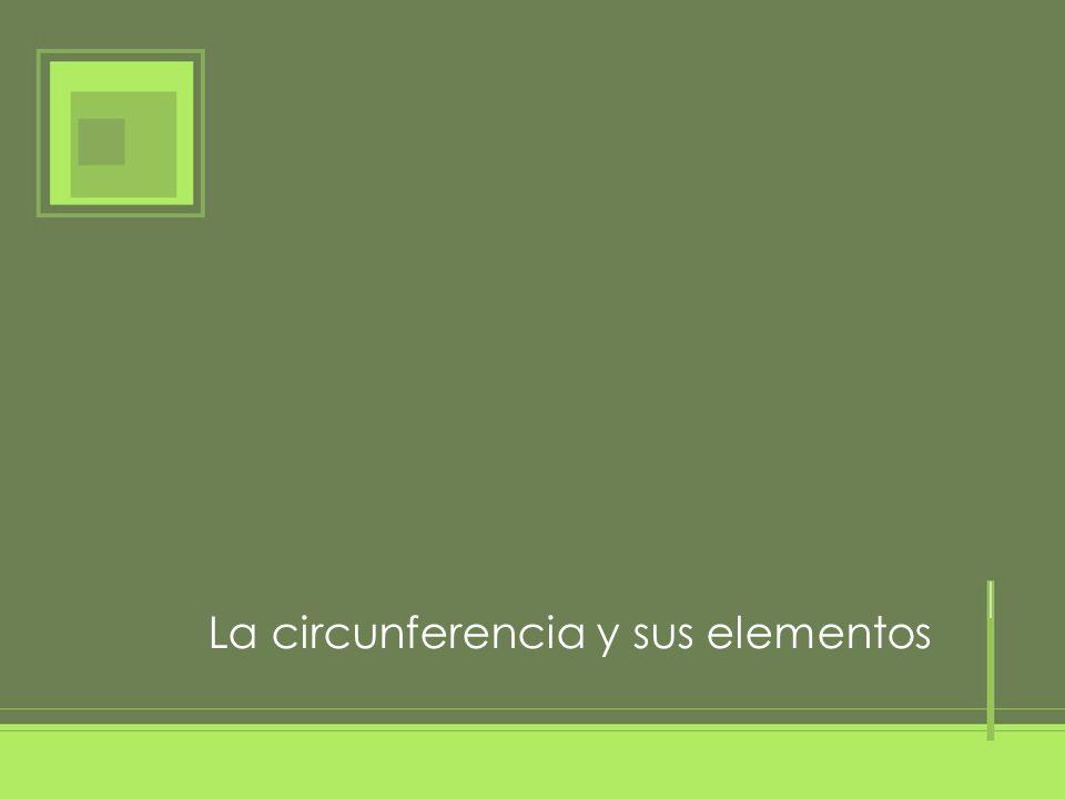 La circunferencia y sus elementos