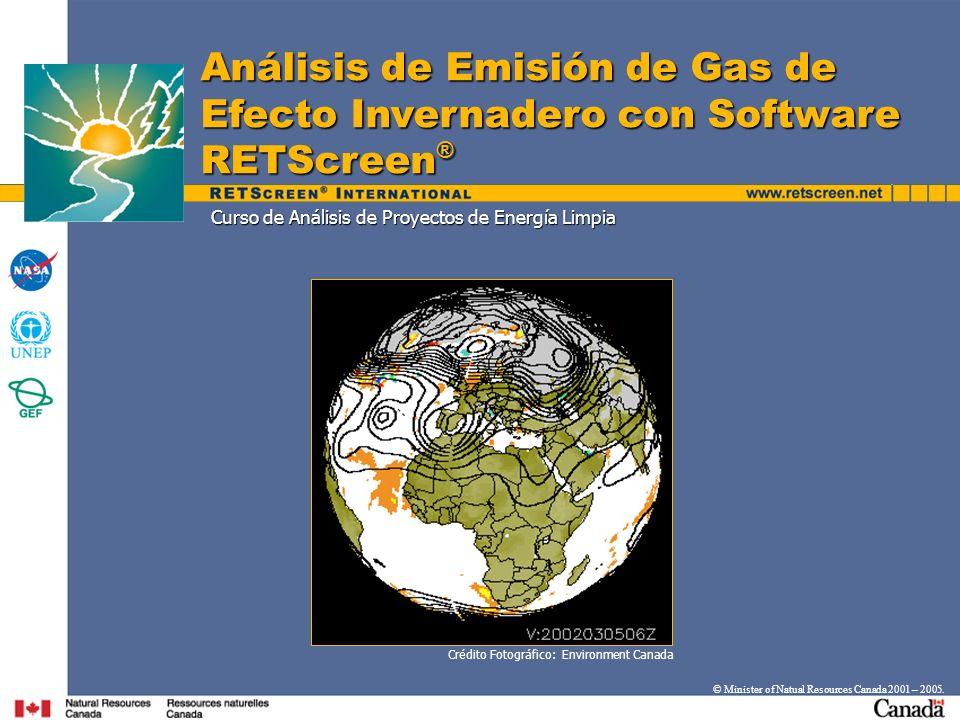 Objetivos Introducir una metodología para el cálculo de reducciones en emisiones de gas de efecto invernadero (GEI) Introducir una metodología para el cálculo de reducciones en emisiones de gas de efecto invernadero (GEI) Hacer una demostración del Modelo de Análisis de Reducción de Emisión GEI Hacer una demostración del Modelo de Análisis de Reducción de Emisión GEI © Minister of Natural Resources Canada 2001 – 2005.