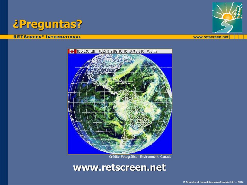 ¿Preguntas? Crédito Fotográfico: Environment Canada www.retscreen.net © Minister of Natural Resources Canada 2001 – 2005.