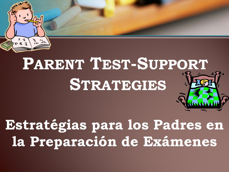 What can parents do to help prepare students for the test .
