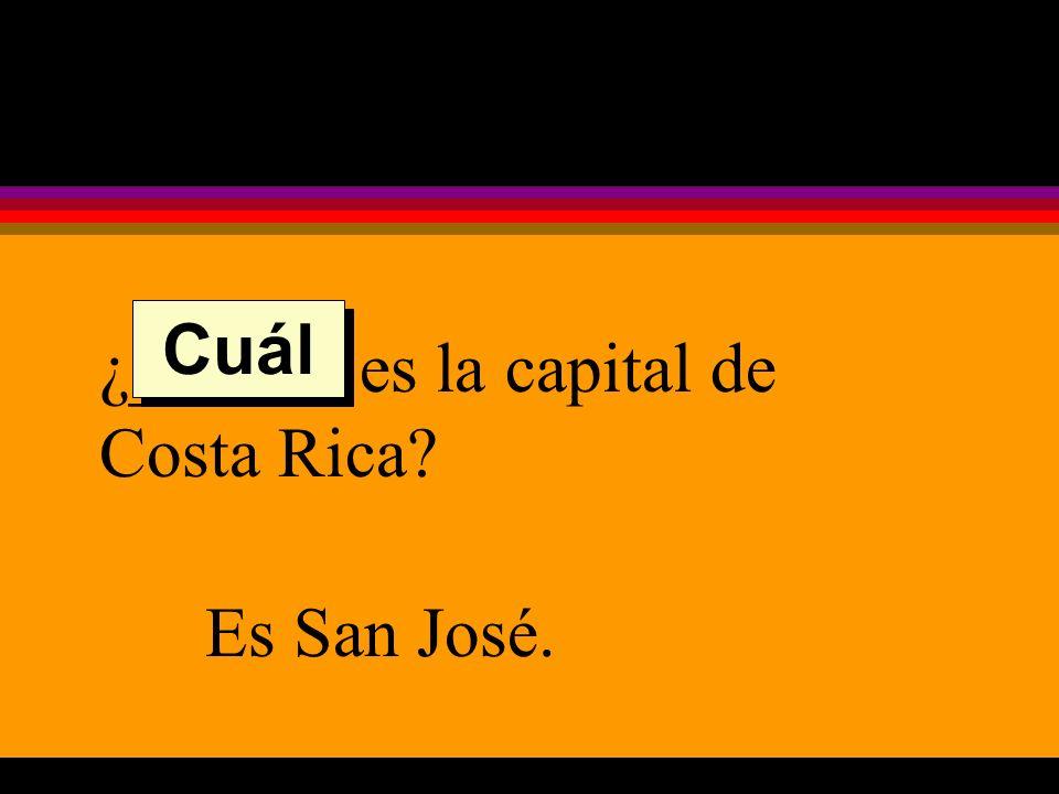 ¿______ es la capital de Costa Rica Es San José. Cuál