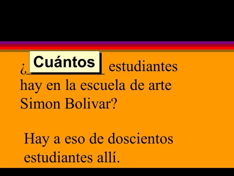 ¿__________ estudiantes hay en la escuela de arte Simon Bolivar.