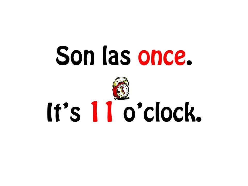 Son las doce. Its 12 oclock.