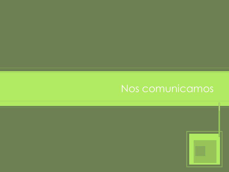 Nos comunicamos