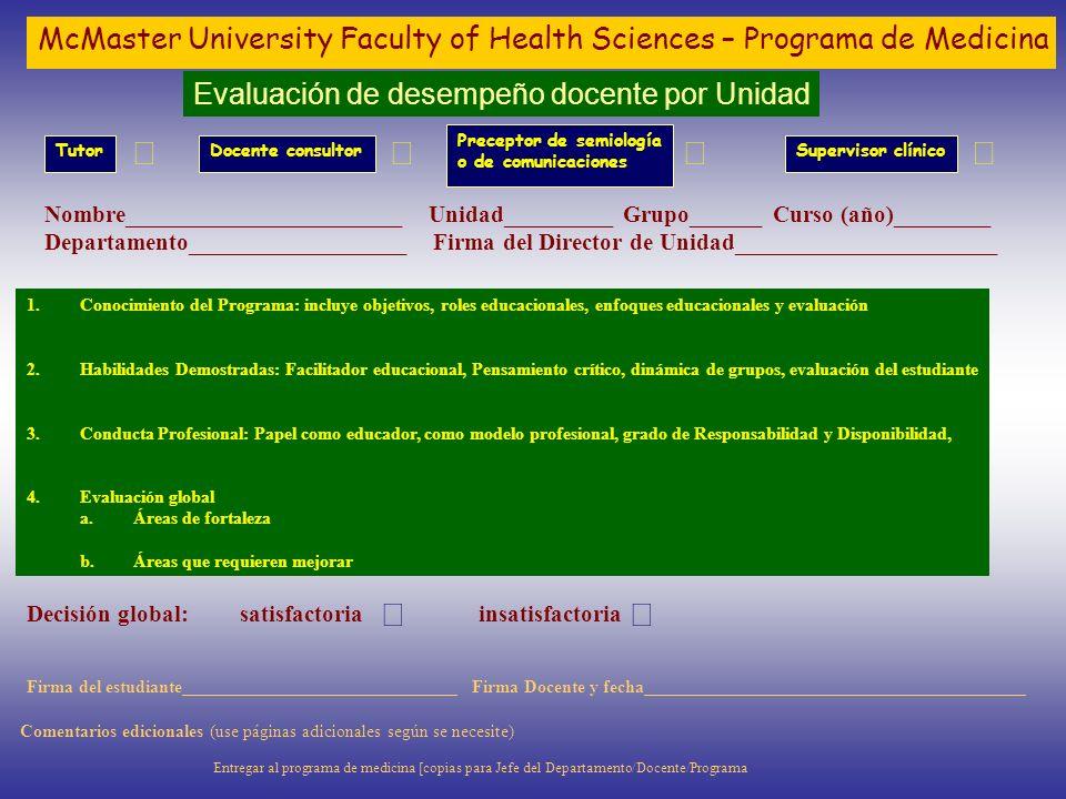 McMaster University Faculty of Health Sciences – Programa de Medicina Evaluación de desempeño docente por Unidad TutorDocente consultor Preceptor de s