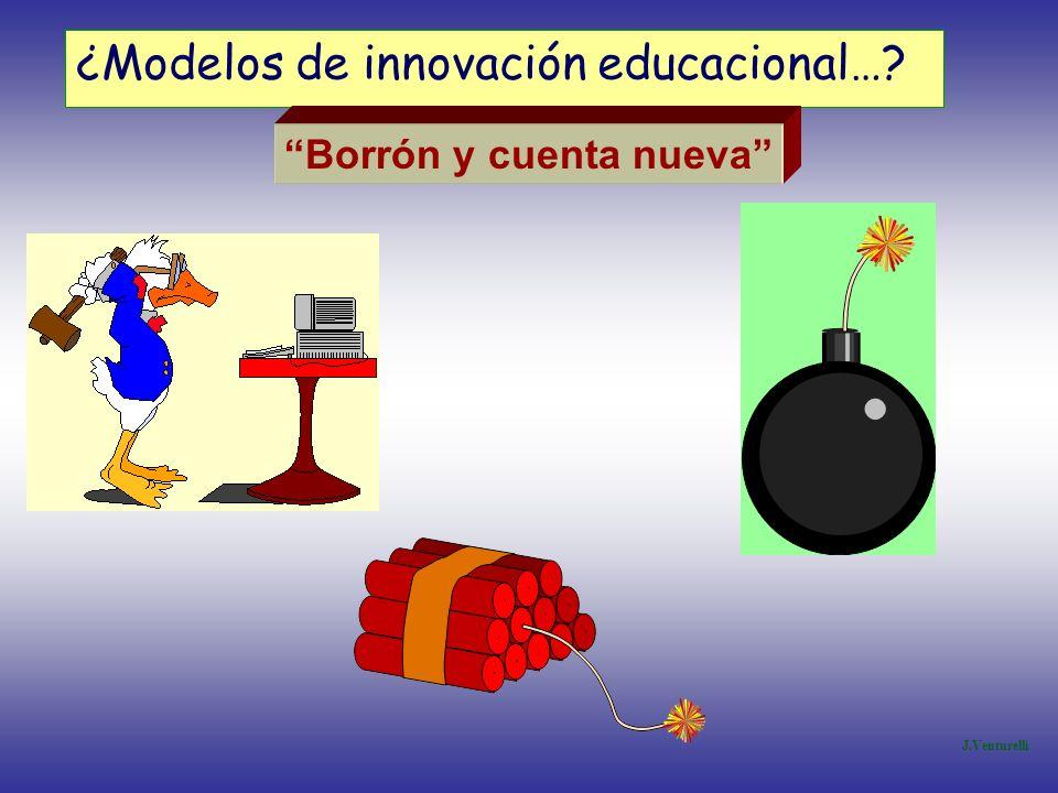 ¿Modelos de innovación educacional…? J.Venturelli Borrón y cuenta nueva
