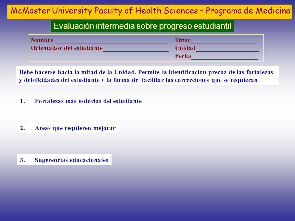 McMaster University Faculty of Health Sciences – Programa de Medicina Evaluación intermedia sobre progreso estudiantil Nombre ________________________