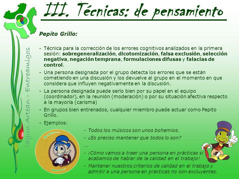 III. Técnicas: de pensamiento Pepito Grillo: -Técnica para la corrección de los errores cognitivos analizados en la primera sesión: sobregeneralizació