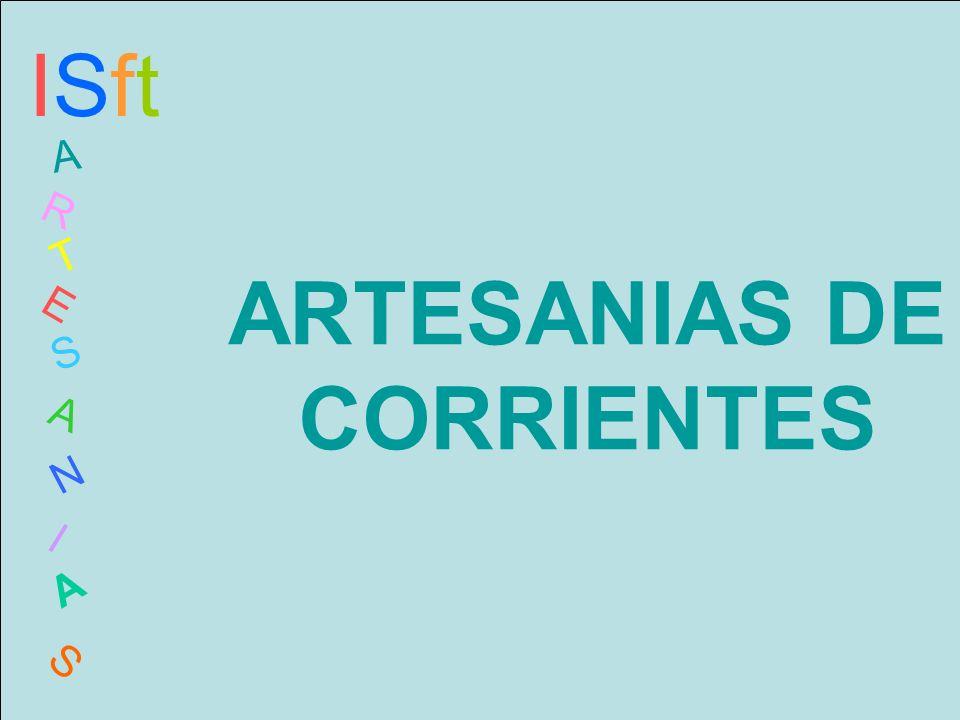 ARTESANIAS DE CORRIENTES ISftISft A R T E S A N I A S