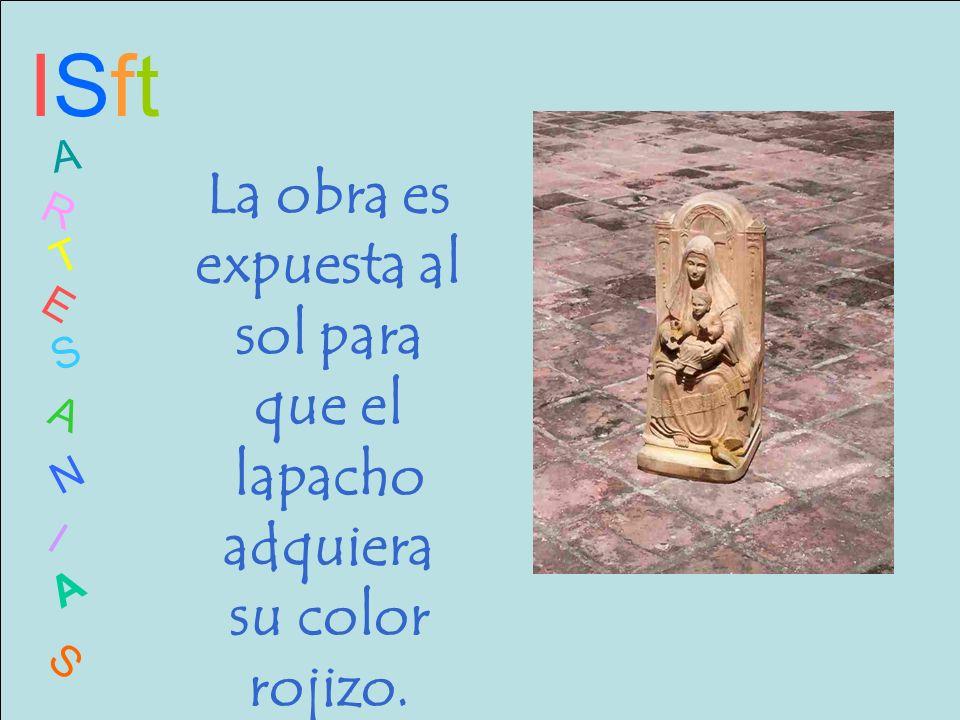 ISftISft A R T E S A N I A S La obra es expuesta al sol para que el lapacho adquiera su color rojizo.