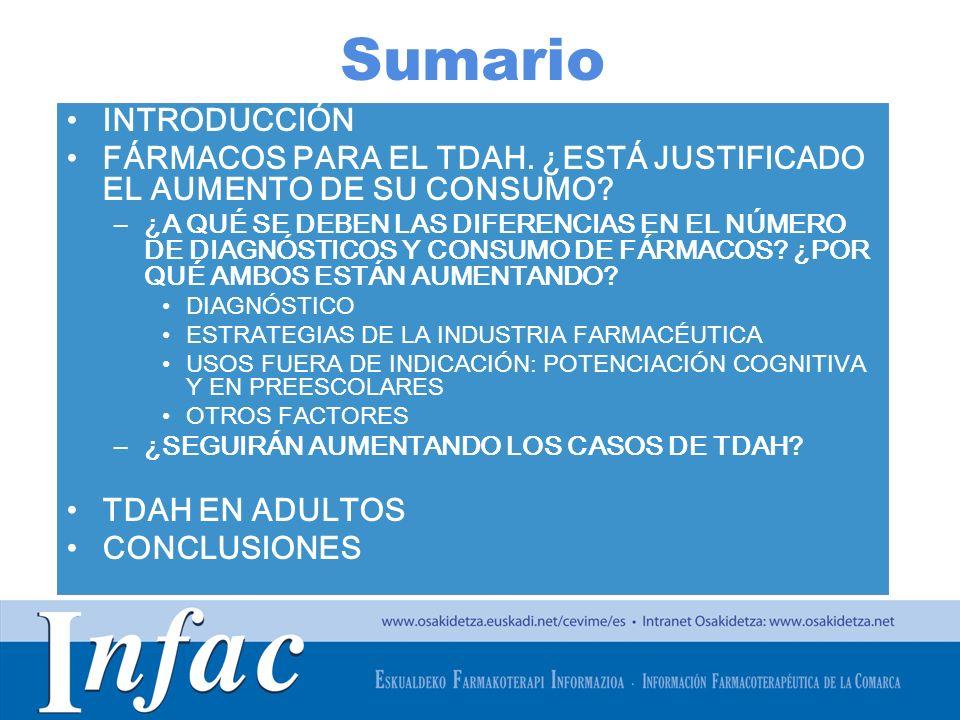http://www.osakidetza.euskadi.net Sumario INTRODUCCIÓN FÁRMACOS PARA EL TDAH. ¿ESTÁ JUSTIFICADO EL AUMENTO DE SU CONSUMO? –¿A QUÉ SE DEBEN LAS DIFEREN