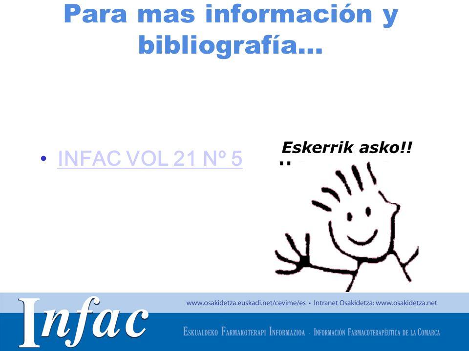 http://www.osakidetza.euskadi.net Para mas información y bibliografía… INFAC VOL 21 Nº 5 Eskerrik asko!!