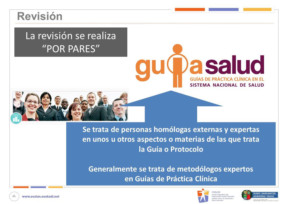 42 Revisión La revisión se realiza POR PARES Se trata de personas homólogas externas y expertas en unos u otros aspectos o materias de las que trata l