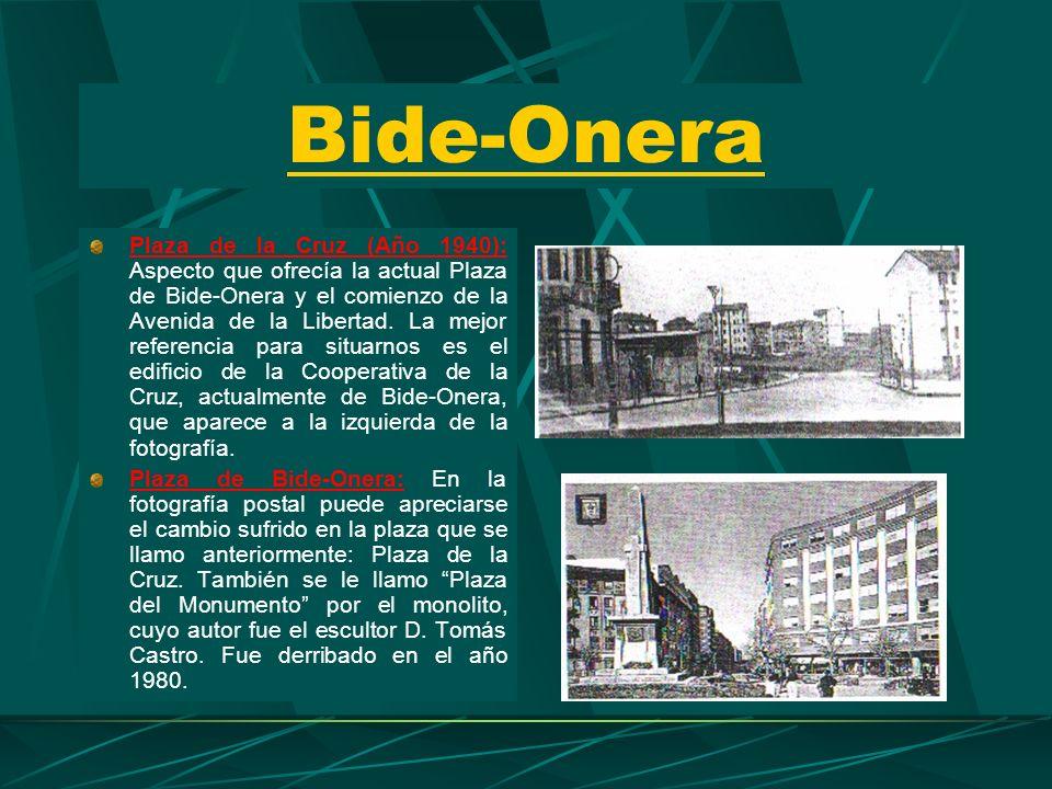 Bide-Onera Plaza de la Cruz (Año 1940): Aspecto que ofrecía la actual Plaza de Bide-Onera y el comienzo de la Avenida de la Libertad.