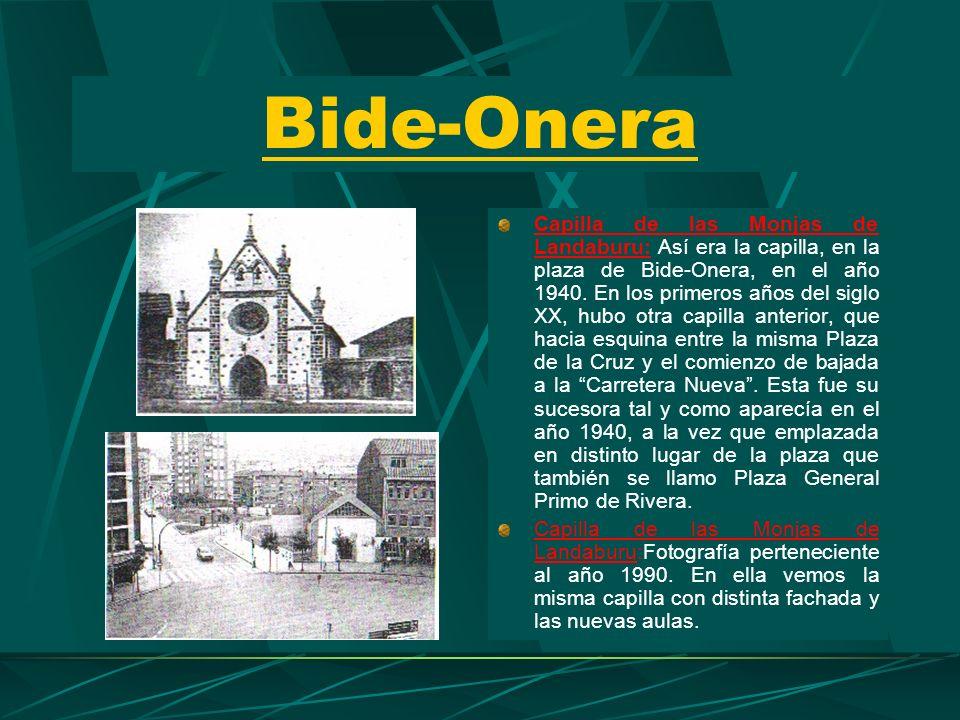 Bide-Onera Plaza de la Cruz (Año 1940): Aspecto que ofrecía la actual Plaza de Bide-Onera y el comienzo de la Avenida de la Libertad. La mejor referen