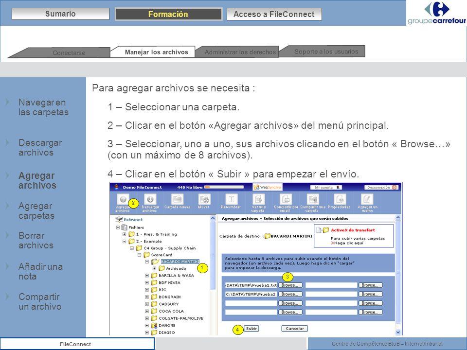Centre de Compétence BtoB – Internet/Intranet FileConnect Para agregar archivos se necesita : 1 – Seleccionar una carpeta. 2 – Clicar en el botón «Agr