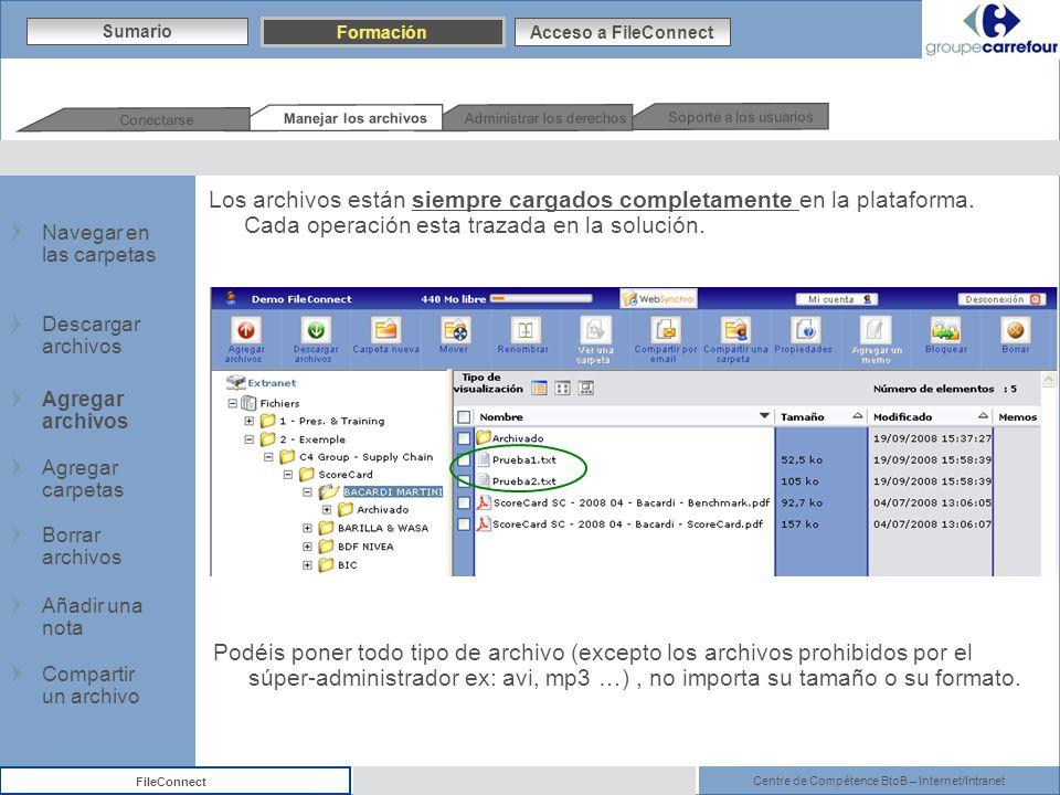 Centre de Compétence BtoB – Internet/Intranet FileConnect Los archivos están siempre cargados completamente en la plataforma. Cada operación esta traz