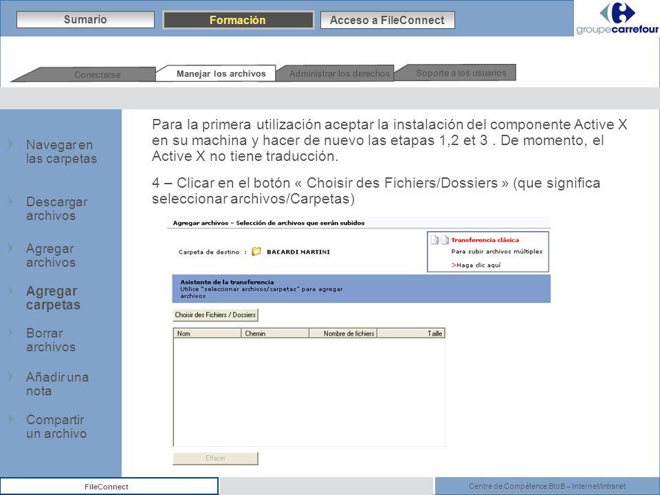 Centre de Compétence BtoB – Internet/Intranet FileConnect Para la primera utilización aceptar la instalación del componente Active X en su machina y h