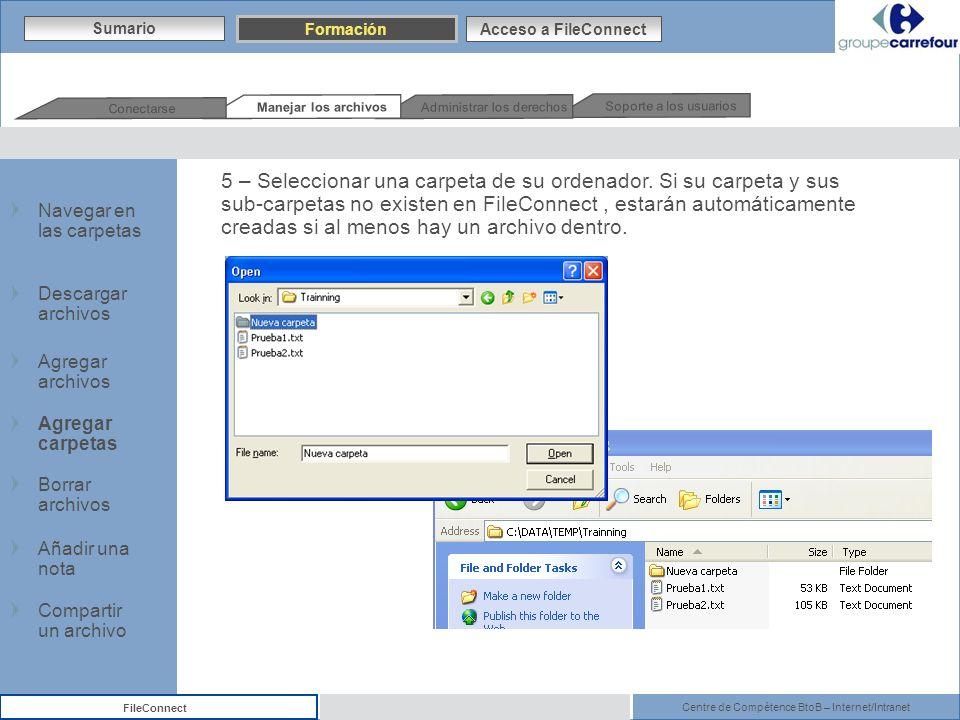 Centre de Compétence BtoB – Internet/Intranet FileConnect 5 – Seleccionar una carpeta de su ordenador. Si su carpeta y sus sub-carpetas no existen en