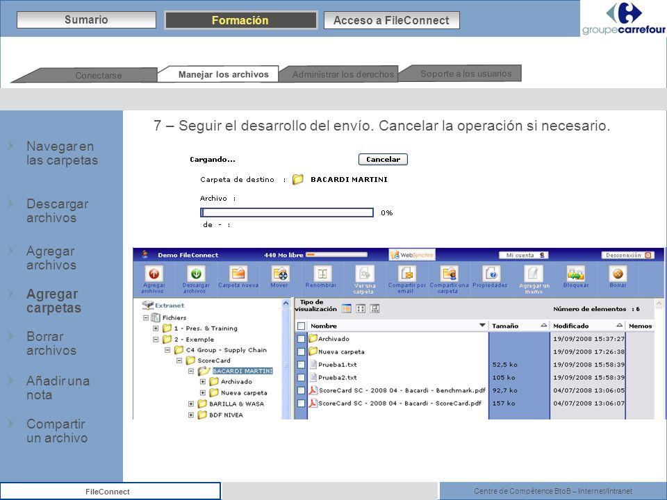 Centre de Compétence BtoB – Internet/Intranet FileConnect 7 – Seguir el desarrollo del envío. Cancelar la operación si necesario. Sumario Formación Ac