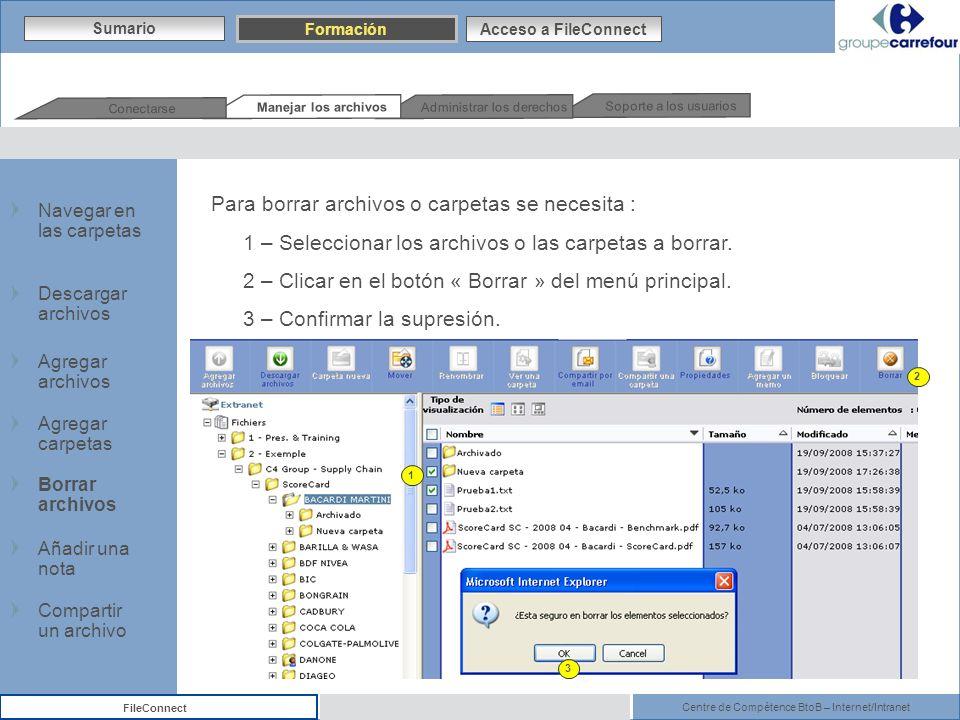 Centre de Compétence BtoB – Internet/Intranet FileConnect Para borrar archivos o carpetas se necesita : 1 – Seleccionar los archivos o las carpetas a