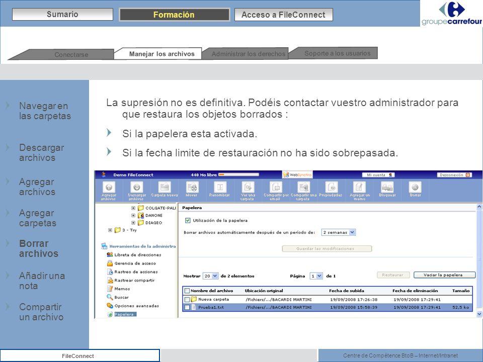 Centre de Compétence BtoB – Internet/Intranet FileConnect La supresión no es definitiva. Podéis contactar vuestro administrador para que restaura los