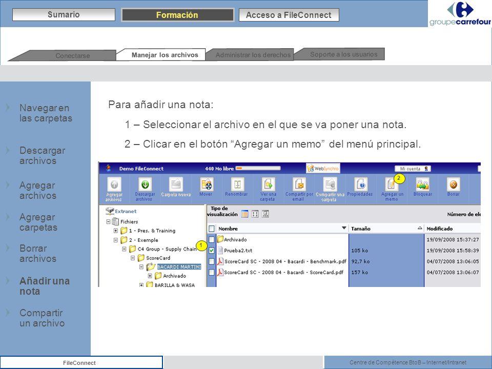 Centre de Compétence BtoB – Internet/Intranet FileConnect Para añadir una nota: 1 – Seleccionar el archivo en el que se va poner una nota. 2 – Clicar
