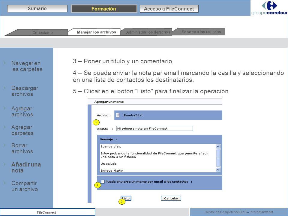 Centre de Compétence BtoB – Internet/Intranet FileConnect 3 – Poner un titulo y un comentario 4 – Se puede enviar la nota par email marcando la casill