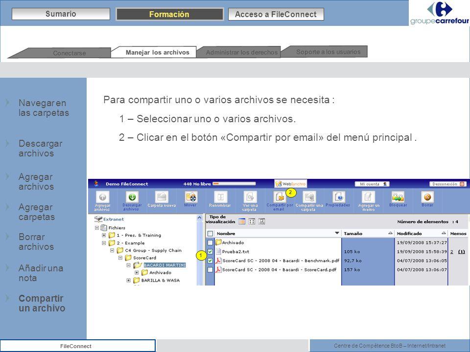Centre de Compétence BtoB – Internet/Intranet FileConnect Para compartir uno o varios archivos se necesita : 1 – Seleccionar uno o varios archivos. 2
