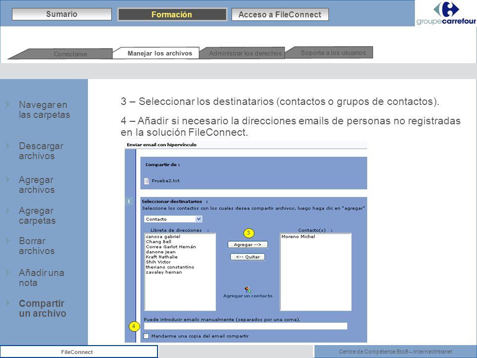 Centre de Compétence BtoB – Internet/Intranet FileConnect 3 – Seleccionar los destinatarios (contactos o grupos de contactos). 4 – Añadir si necesario