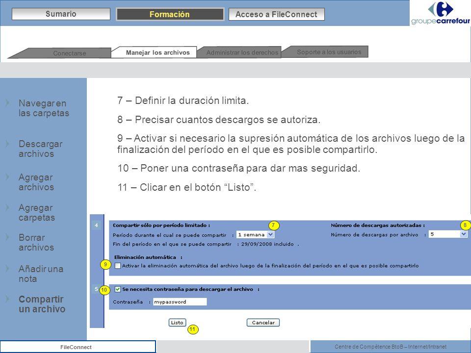 Centre de Compétence BtoB – Internet/Intranet FileConnect 7 – Definir la duración limita. 8 – Precisar cuantos descargos se autoriza. 9 – Activar si n