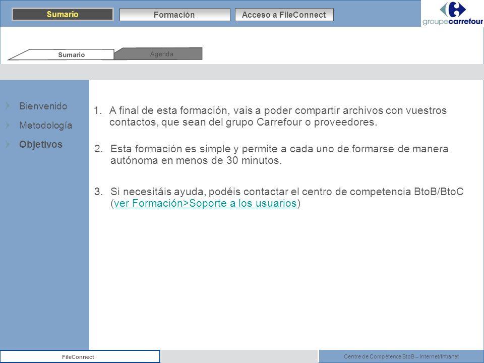 Centre de Compétence BtoB – Internet/Intranet FileConnect 1.A final de esta formación, vais a poder compartir archivos con vuestros contactos, que sea