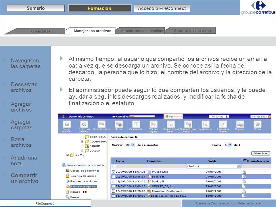 Centre de Compétence BtoB – Internet/Intranet FileConnect Al mismo tiempo, el usuario que compartió los archivos recibe un email a cada vez que se des