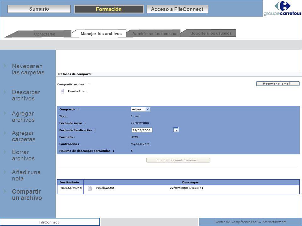 Centre de Compétence BtoB – Internet/Intranet FileConnect Sumario Formación Acceso a FileConnect Navegar en las carpetas Descargar archivos Agregar ar